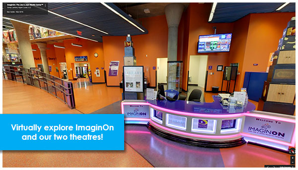 Take a virtual tour of ImaginOn and our two theatres.