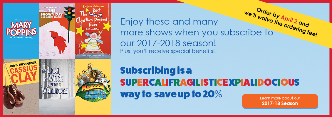 Subscribe to our 2017-18 Season!