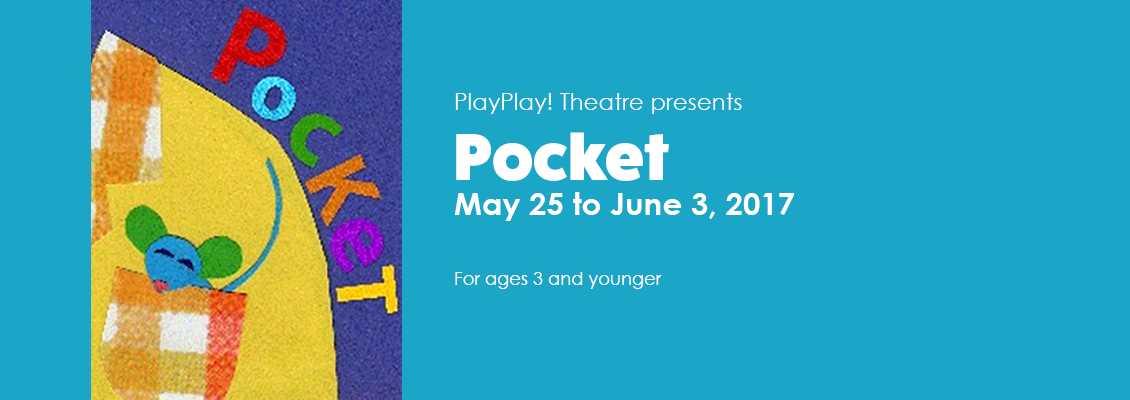 PlayPlay! Theatre presents Pocket