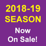 2018-19 Season Now On Sale